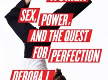 Wonder Women: Sex, Power & The Quest For Perfection