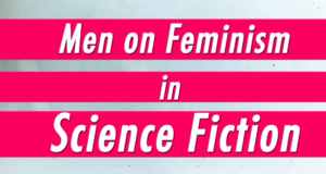 Male Sci-Fi Authors Share Thoughts On Feminism & Stereotypes In He For She Video