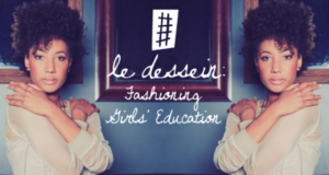 Clothing Brand Le Dessein Turns Fashion Into An Education Opportunity For Girls In The Developing World