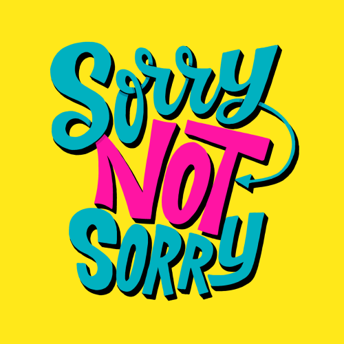 Sorry-Not-Sorry