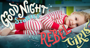 This Book Series Is Inspiring Girls To Be Rebels & Badasses Instead Of Princesses Or Beauty Queens