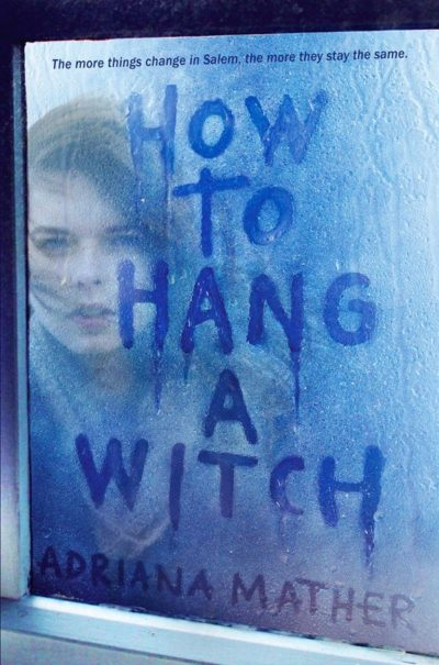 How-to-Hang-a-Witch-Adriana-Mather