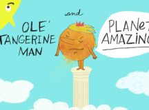 New Anti-Bullying Children's Book, 'Ole Tangerine Man', Inspires Kids To Stand Up & Protect Each Other