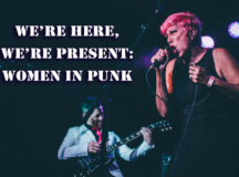 "Femmes To The Front In Documentary Short ""We're Here, We're Present: Women In Punk"""