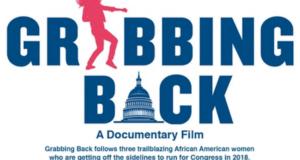 FEMINIST FRIDAY: 'Grabbing Back' Docu Follows 3 Trailblazing Black Women Running For Office