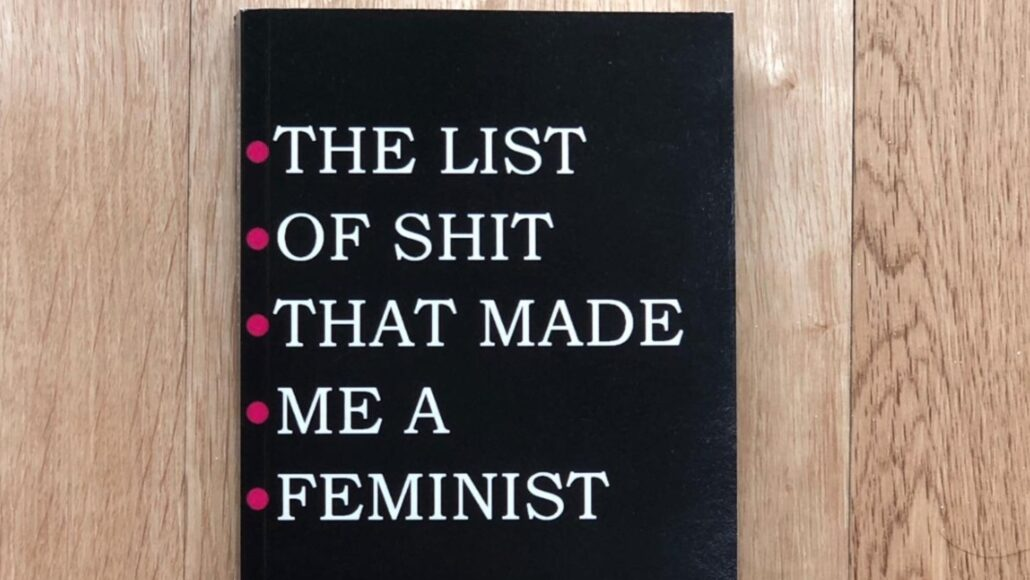 """""""The List Of Shit That Made Me A Feminist"""" – The Story Behind The Book"""
