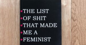 """The List Of Shit That Made Me A Feminist"" – The Story Behind The Book"